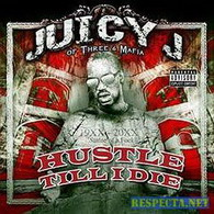juicy j (of three 6 mafia) - hustle till i die