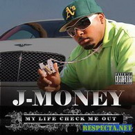 j-money - my life check me out